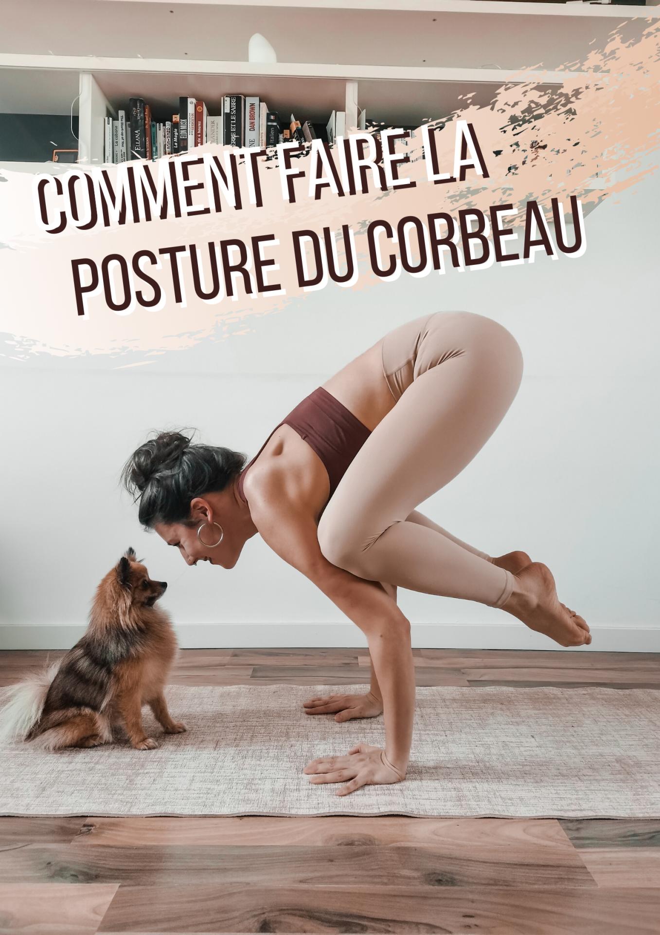 Comment réaliser la posture du corbeau, bakasana